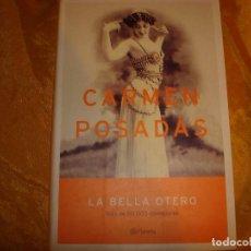 Libros de segunda mano: LA BELLA OTERO. CARMEN POSADAS . EDT. PLANETA, 2002. Lote 165383702