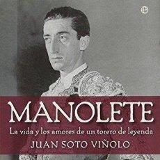 Second hand books - Manolete. La vida y los amores de un torero de leyenda, de Juan Soto Viñolo - 165588292