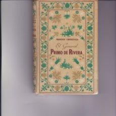 Libros de segunda mano: EL GENERAL PRIMO DE RIVERA. DE FRANCISCO CIMADEVILLA.. Lote 165820586