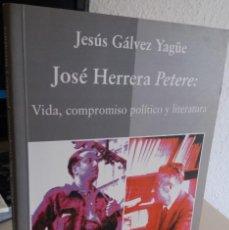 Livres d'occasion: JOSÉ HERRERA PETERE: VIDA, COMPROMISO POLÍTICO Y LITERATURA - GÁLVEZ YAGÜE, JESÚS. Lote 165964962