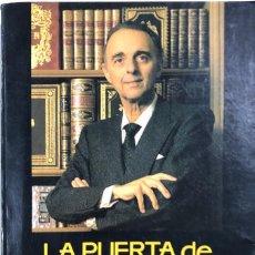 Libros de segunda mano: LA PUERTA DE LA ESPERANZA. JUAN ANTONIO VALLEJO NAGERA. EDITORIAL PLANETA. BARCELONA, 1990.. Lote 165970206