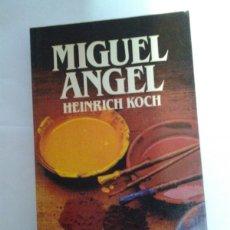 Livros em segunda mão: MIGUEL ANGEL - HEINRICH KOCH. Lote 164544406