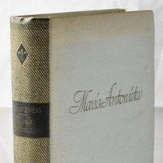 Libros de segunda mano: MARÍA ANTONIETA. UNA VIDA INVOLUNTARIAMENTE HEROICA. ZWEIG, STEFAN. 1ª EDICIÓN. Lote 166240722