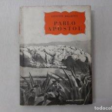 Libros de segunda mano: PABLO APÓSTOL - GIUSEPPE RICCIOTTI. Lote 166299905