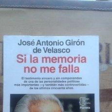 Libros de segunda mano: SI LA MEMORIA NO ME FALLA. JOSÉ ANTONIO GIRÓN DE VELASCO. Lote 166343182