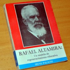 Libros de segunda mano: RAFAEL ALTAMIRA - UN MODELO DE REGENERACIONISMO EDUCATIVO - DE IRENE PALACIO - AÑO 1986. Lote 166357249