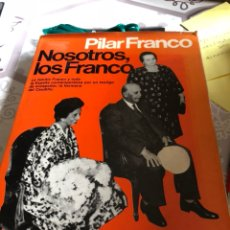 Libros de segunda mano: LIBRO NOSOTROS LOS FRANCO, PILAR FRANCO. Lote 166370478