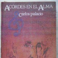 Libros de segunda mano: ACORDES EN EL ALMA, CARLOS PALACIO. MEMORIAS. INSTITUTO JUAN GIL. ALBERT. ALICANTE, 1984. Lote 166391342