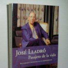 Libros de segunda mano: PASAJERO DE LA VIDA. LLADRÓ JOSÉ. 2002. Lote 166409554