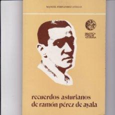 Libros de segunda mano: RECUERDOS ASTURIANOS DE RAMÓN PÉREZ DE AYALA. DE MANUEL FERNÁNDEZ AVELLO. Lote 166414926