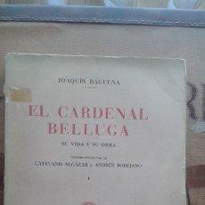 Libros de segunda mano: EL CARDENAL BELLUGA. JOAQUÍN BÁGUENA. SU VIDA Y SU OBRA. TOMO I. Lote 163391374