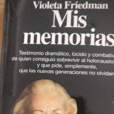 Libros de segunda mano: MIS MEMORIAS FRIEDMAN, VIOLETA PUBLICADO POR PLANETA. (1995) 212PP. Lote 166674838