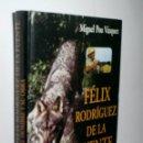 Libros de segunda mano: FÉLIX RODRÍGUEZ DE LA FUENTE. EL HOMBRE Y SU OBRA. POU VÁZQUEZ MIGUEL. 1995. Lote 166693306