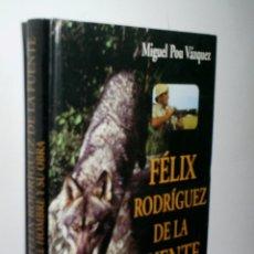 Libros de segunda mano: FÉLIX RODRÍGUEZ DE LA FUENTE. EL HOMBRE Y SU OBRA. POU VÁZQUEZ MIGUEL. 1995. Lote 222641177