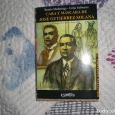 Libros de segunda mano: CARA Y MÁSCARA DE JOSÉ GUTIERREZ SOLANA;ESTVDIO 2002. Lote 166796762