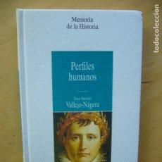 Libros de segunda mano: PERFILES HUMANOS - JUAN ANTONIO VALLEJO-NAJERA. Lote 166800278