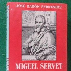 Libri di seconda mano: MIGUEL SERVET SU VIDA Y SU OBRA / JOSÉ BARÓN FERNÁNDEZ / 1970. ESPASA-CALPE. Lote 166808814