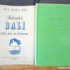 Libros de segunda mano: SALVADOR DALÍ VISTO POR SU HERMANA ANA MARIA DALÍ 1953 2A ED JUVENTUD. Lote 166816754