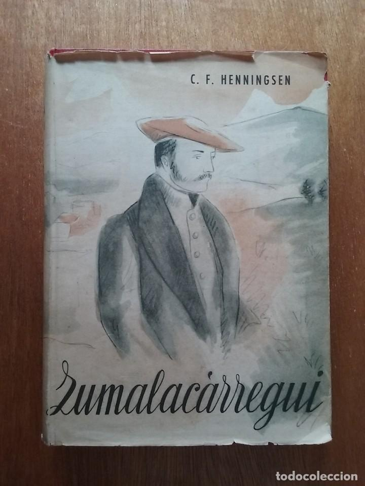 ZUMALACARREGUI, CAMPAÑA DE DOCE MESES EN NAVARRA, C F HENNINGSEN, EDITORIAL ESPAÑOLA, 1939 (Libros de Segunda Mano - Biografías)