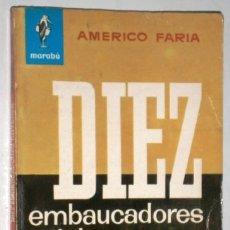 Libros de segunda mano: DIEZ EMBAUCADORES CÉLEBRES POR AMÉRICO FARÍA DE ED. BRUGUERA EN BARCELONA 1964 1ª EDICIÓN. Lote 167070116