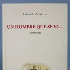 Libri di seconda mano: UN HOMBRE QUE SE VA... MEMORIAS. EDUARDO ZAMACOIS. Lote 199423780