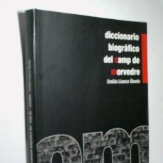 Libros de segunda mano: DICCIONARIO BIOGRÁFICO DEL CAMP DE MORVEDRE. LLUECA ÚBEDA EMILIO. 2008. Lote 167151808