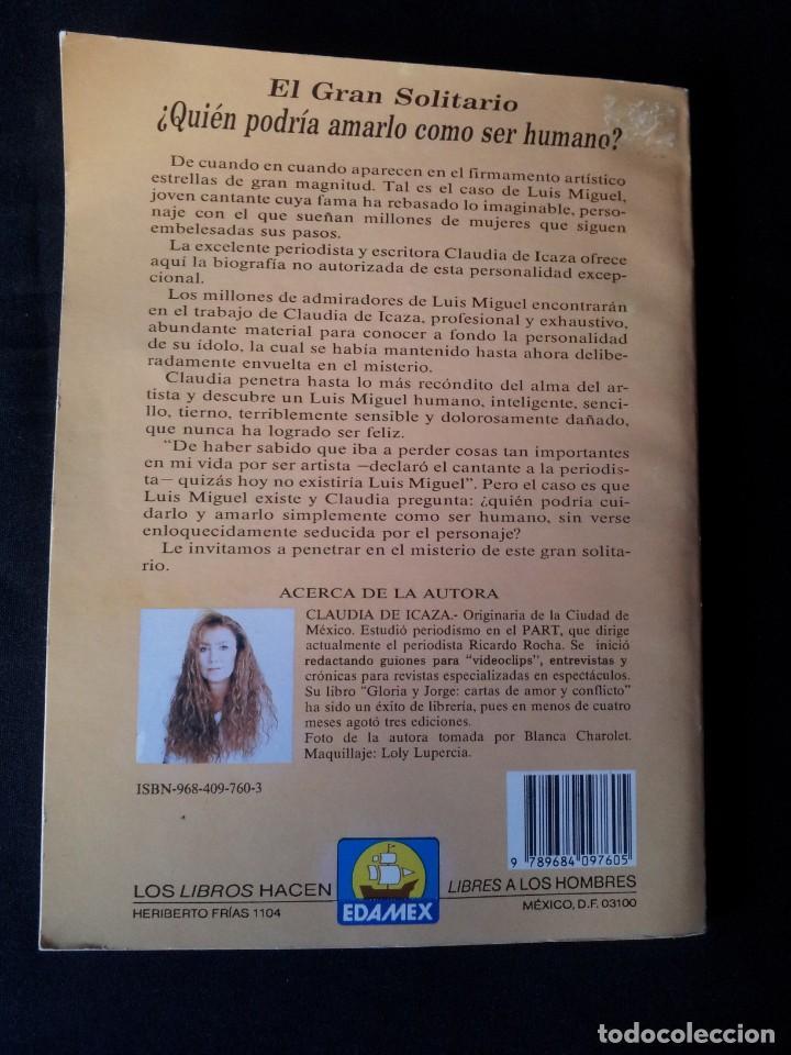 Libros de segunda mano: CLAUDIA DE ICAZA Y VARIOS AUTORES - LUIS MIGUEL, EL GRAN SOLITARIO Y LA LLAMA VIVA - 2 LIBROS - Foto 2 - 167189720