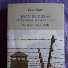 Libros de segunda mano: JOAN DE DIEGO, TERCER SECRETARI A MAUTHAUSEN / ROSA TORAN / EDI. 62 / 1ª EDICION 2007 / EN CATALAN. Lote 167236150