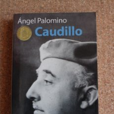 Libros de segunda mano: CAUDILLO. PALOMINO (ÁNGEL) MADRID, PLANETA, 1997.. Lote 167291888