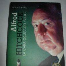 Libros de segunda mano: ALFRED HITCHCOCK LA CARA OCULTA DEL GENIO DONALD SPOTO. Lote 167529424