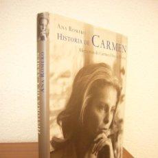 Libros de segunda mano: HISTORIA DE CARMEN. MEMORIAS DE CARMEN DÍEZ DE RIVERA (PLANETA, 2002) ANA ROMERO. PRIMERA EDICIÓN.. Lote 167538076