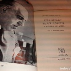 Libros de segunda mano: GREGORIO MARAÑON CUENTA SU VIDA, 1961, MARINO GOMEZ SANTOS. Lote 167627864