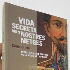 Livres d'occasion: VIDA SECRETA DELS NOSTRES METGES - GENÍS SINCA. Lote 167793772