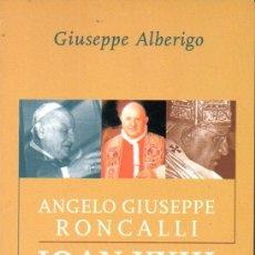 Libros de segunda mano: GUISEPPE ALBERIGO : ANGELO GIUSEPPE RONCALLI JOAN XXIII (CLARET, 2000) EN CATALÀ. Lote 167824928