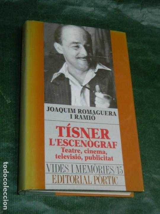 TISNER L'ESCENOGRAF, DE JOAQUIM ROMAGUERA I RAMIO - ED.PORTIC 1995 - DEDICADO (Libros de Segunda Mano - Biografías)