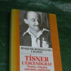 Libros de segunda mano: TISNER L'ESCENOGRAF, DE JOAQUIM ROMAGUERA I RAMIO - ED.PORTIC 1995 - DEDICADO. Lote 167840216