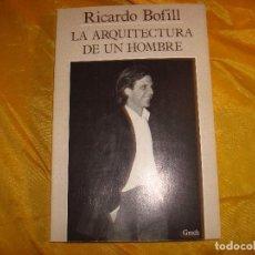 Livres d'occasion: LA ARQUITECTURA DE UN HOMBRE. RICARDO BOFILL. EDC. GRECH, 1ª EDC. 1984. Lote 167854784