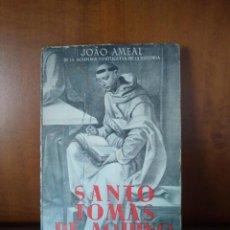 Libros de segunda mano: SANTO TOMÁS DE AQUINO - JOAO AMEAL - EDICIONES Y PUBLICACIONES ESPAÑOLAS (1945). Lote 167860120