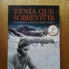 Libros de segunda mano: TENIA QUE SOBREVIVIR, ROBERTO CANESSA, PABLO VIERCI, ALREVES, 2017, VIVEN. Lote 167881012