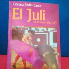 Libros de segunda mano: EL JULI, NATURAL(MENTE) - CRISTINA PADÍN - FIRMADO POR LA AUTORA - IMAGINE, 2010. Lote 167902388