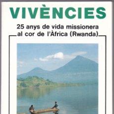 Libros de segunda mano: VIVENCIES - 25 ANYS DE VIDA MISSIONERA AL COR DE L'AFRICA RWANDA - JOAN CASAS 1991 - CATALÀ. Lote 167903328