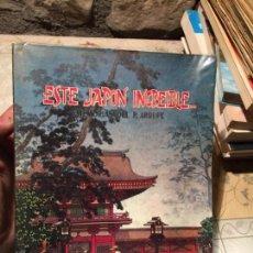 Libros de segunda mano: ANTIGUO LIBRO ESTE JAPÓN INCREIBLE MEMORIAS DEL P. ARRUPE. Lote 168025902