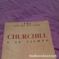 Libros de segunda mano: CHURCHILL Y SU TIEMPO. JOSÉ DEL RÍO SÁINZ. 1944. Lote 168048480