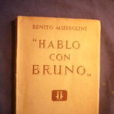 Libros de segunda mano: BENITO MUSSOLINI: - HABLO CON BRUNO -. (MADRID, 1943). Lote 168073008
