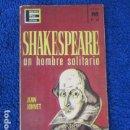 Libros de segunda mano: SHAKESPEARE - UN HOMBRE SOLITARIO - JEAN JONVET. Lote 168123280