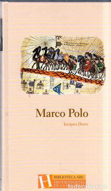 MARCO POLO. JACQUES HEERS. BIBLIOTECA ABC. PROTAGONISTAS DE LA HISTORIA. 2004. (Libros de Segunda Mano - Biografías)