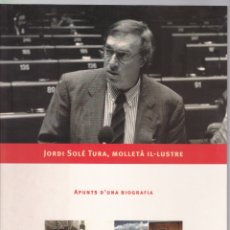Libros de segunda mano: JORDI SOLE TURA - MOLLETÀ IL·LUSTRE - APUNTS D'UNA BIOGRAFIA - 1998 - CATALÀ. Lote 168162680
