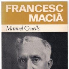 Libros de segunda mano: FRANCESC MACIA - MANUEL CRUELLS - QUADERNS DE CULTURA - VOLUM ESPECIAL - BRUGUERA 1971. Lote 168175736