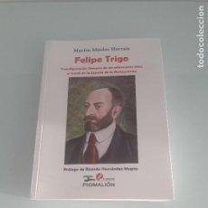 Libros de segunda mano: FELIPE TRIGO - MARTÍN MUELAS HERRAIZ - ESPAÑA DE LA RESTAURACIÓN - PIGMALION - EXTREMADURA - 2014. Lote 168393028