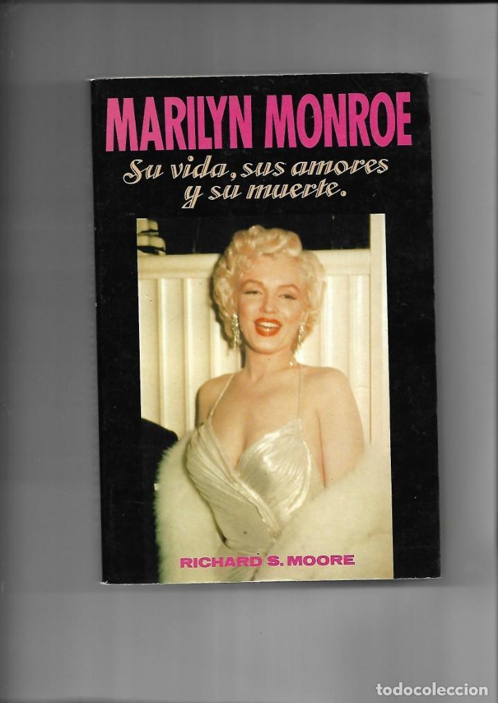 MARILYN MONROE, SU VIDA, SUS AMORES Y SU MUERTE CONTIENE 250 PÁGINAS DE RICHARD S. MOORE. (Libros de Segunda Mano - Biografías)